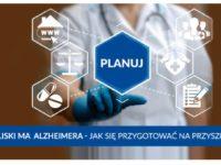 Bliski ma Alzheimera – jak się przygotować na przyszłość?